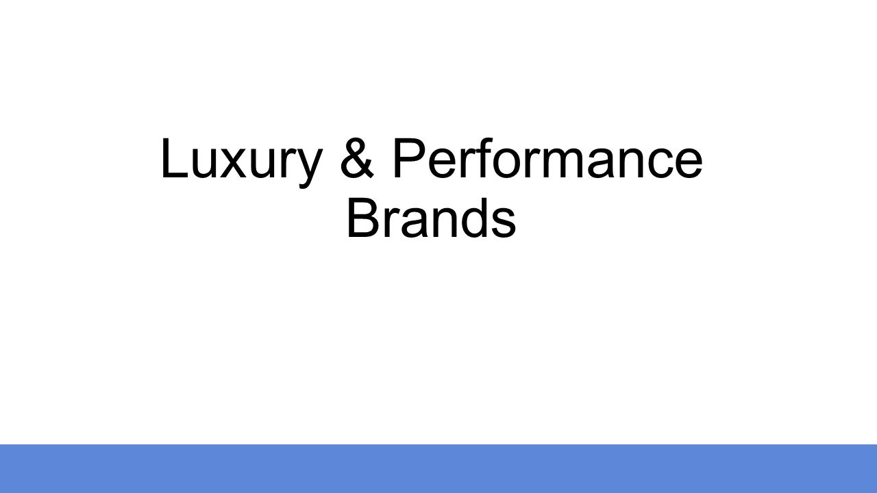 Luxury & Performance Brands