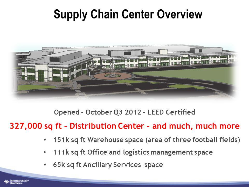 Opened - October Q3 2012 – LEED Certified 327,000 sq ft – Distribution Center – and much, much more 151k sq ft Warehouse space (area of three football