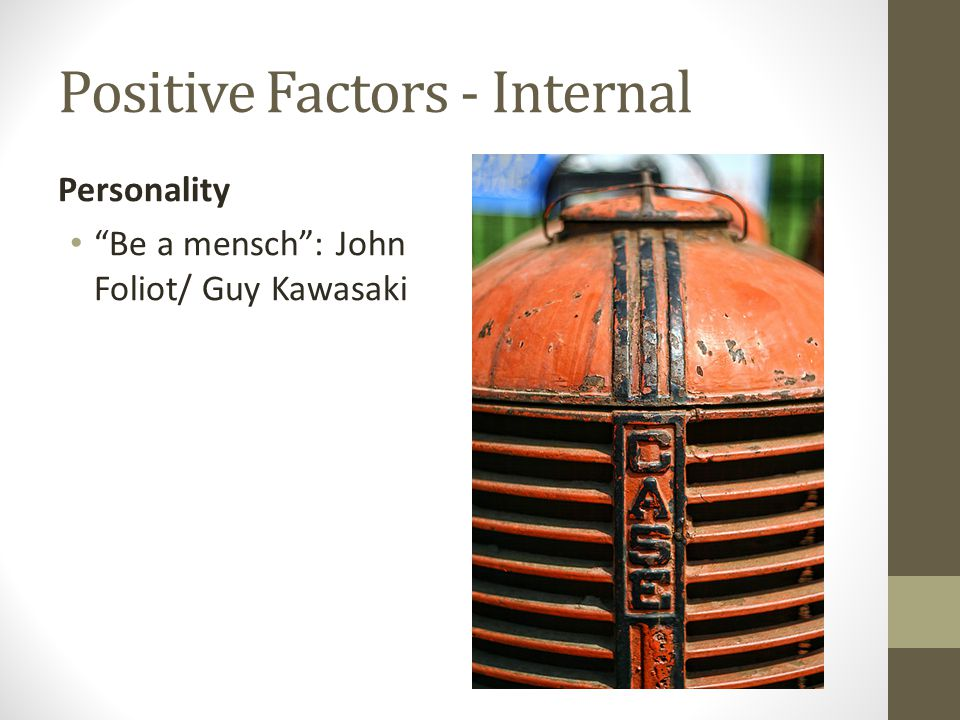 Positive Factors - Internal Personality Be a mensch: John Foliot/ Guy Kawasaki