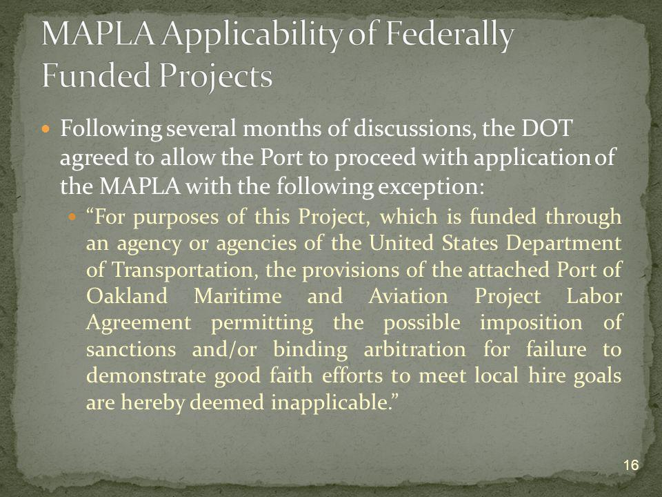 Following several months of discussions, the DOT agreed to allow the Port to proceed with application of the MAPLA with the following exception: For p