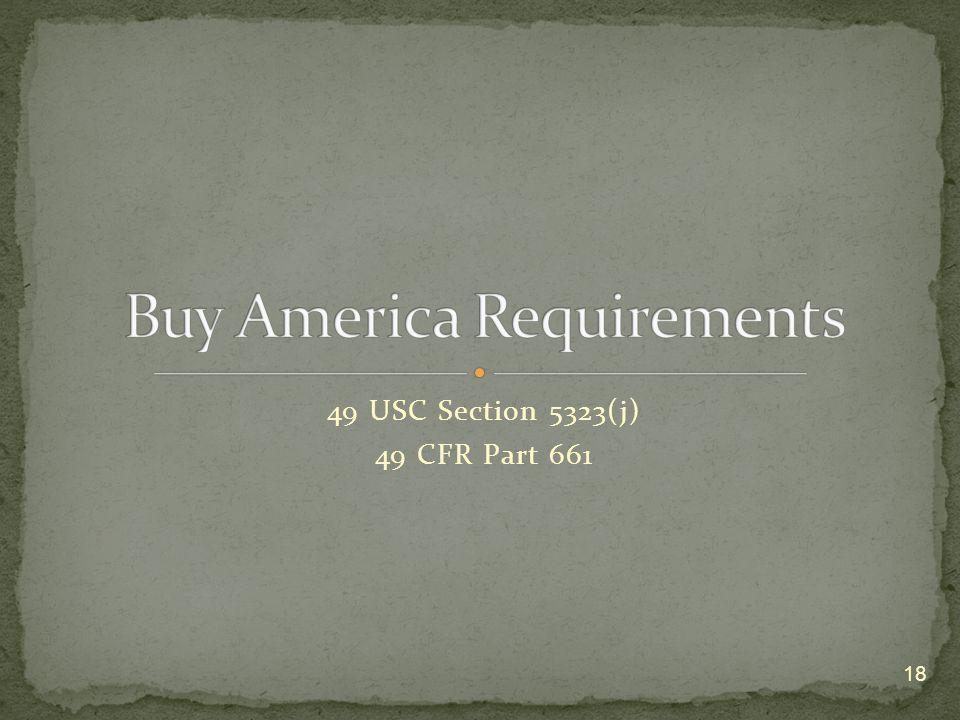 49 USC Section 5323(j) 49 CFR Part 661 18