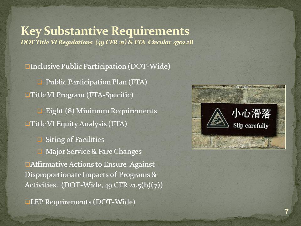 Inclusive Public Participation (DOT-Wide) Public Participation Plan (FTA) Title VI Program (FTA-Specific) Eight (8) Minimum Requirements Title VI Equi