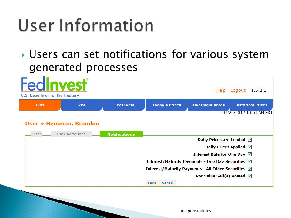 Users can set notifications for various system generated processes Responsibilities