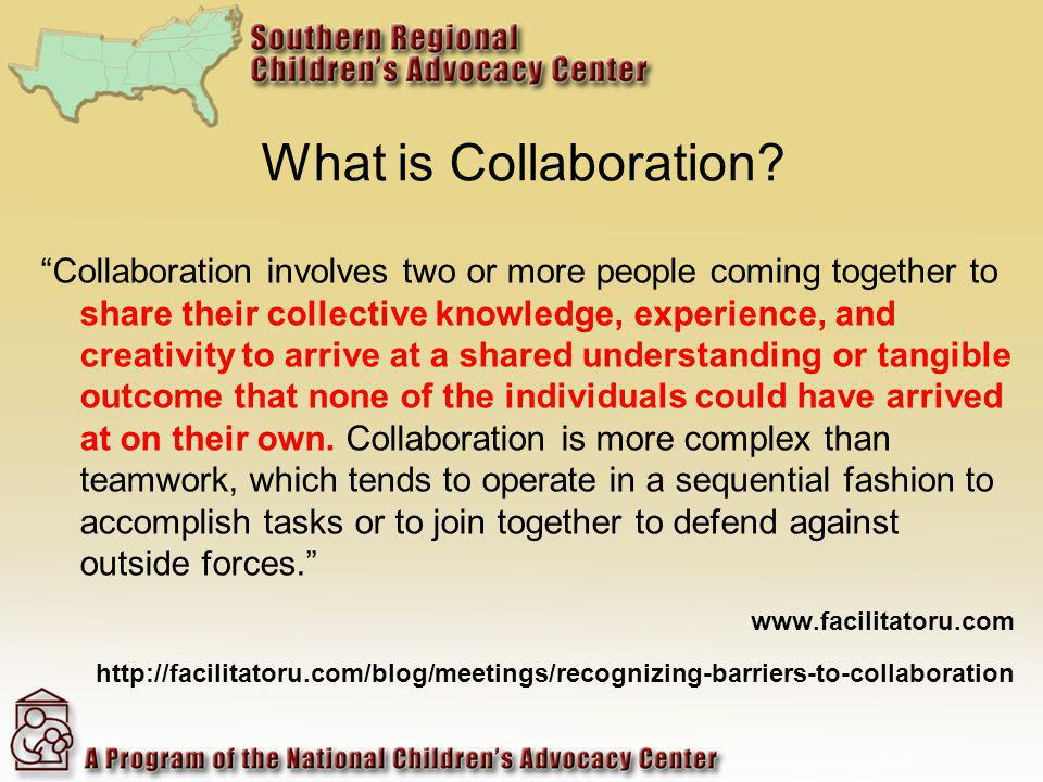 What is Collaboration? Collaboration involves two or more people coming together to share their collective knowledge, experience, and creativity to ar