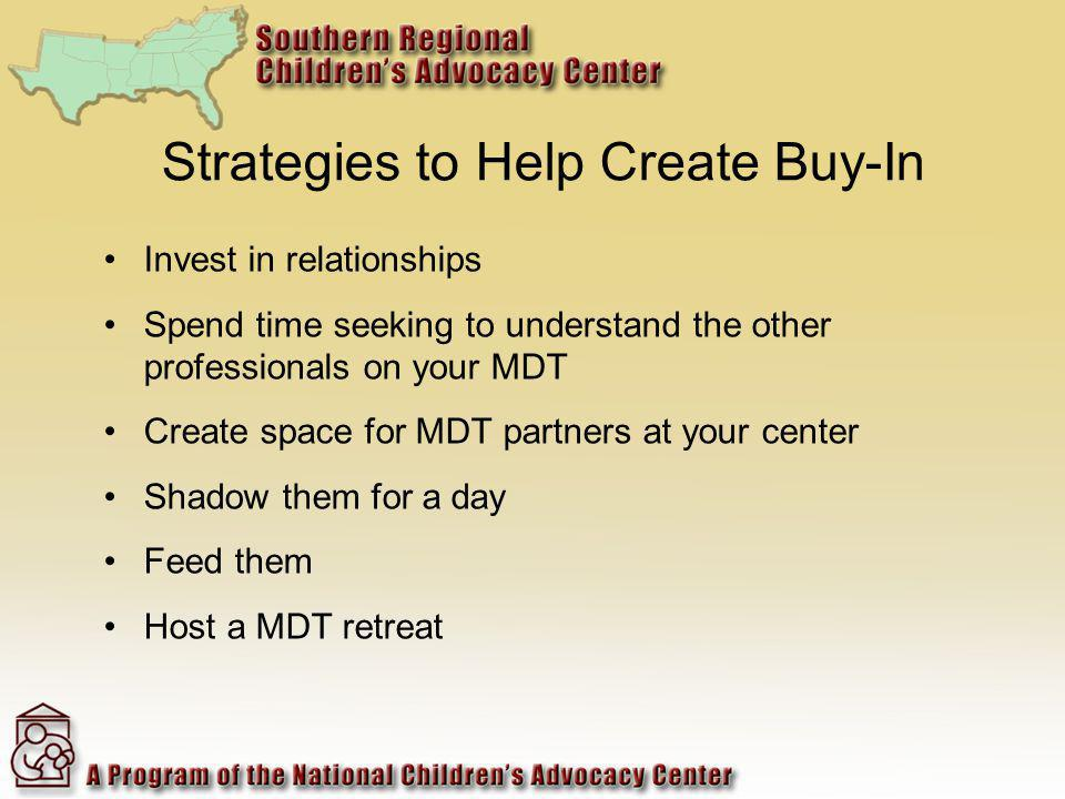 Invest in relationships Spend time seeking to understand the other professionals on your MDT Create space for MDT partners at your center Shadow them