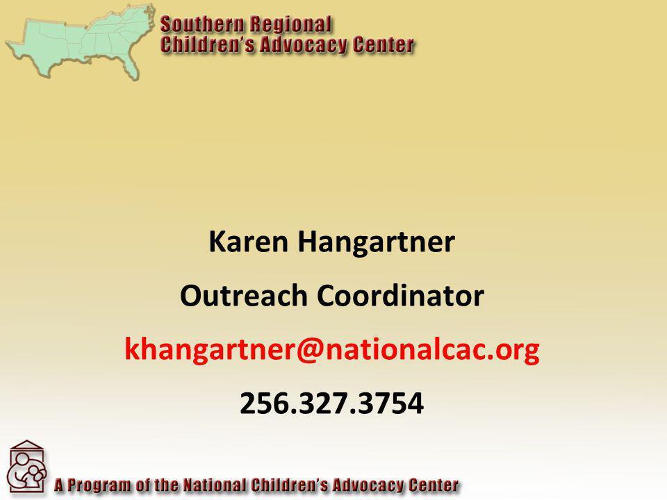 Karen Hangartner Outreach Coordinator khangartner@nationalcac.org 256.327.3754