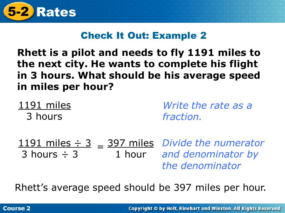 Rhett is a pilot and needs to fly 1191 miles to the next city. He wants to complete his flight in 3 hours. What should be his average speed in miles p