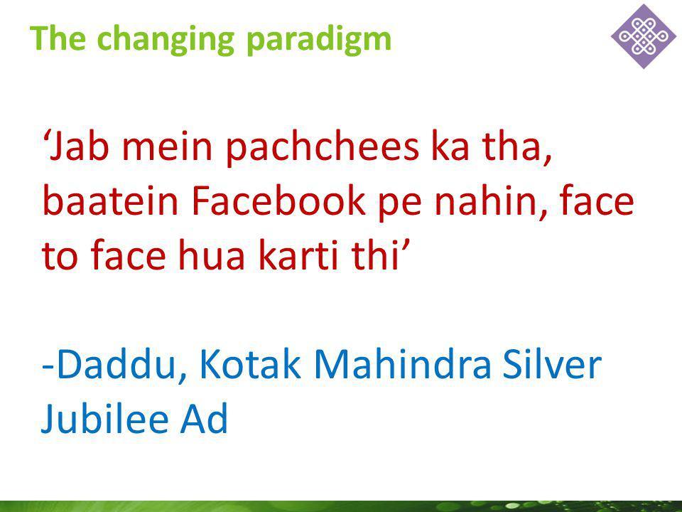 The changing paradigm Jab mein pachchees ka tha, baatein Facebook pe nahin, face to face hua karti thi -Daddu, Kotak Mahindra Silver Jubilee Ad