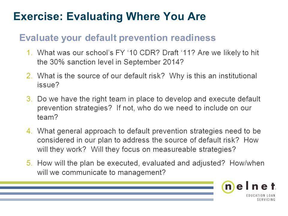 Evaluate your default prevention readiness 1.What was our schools FY 10 CDR? Draft 11? Are we likely to hit the 30% sanction level in September 2014?