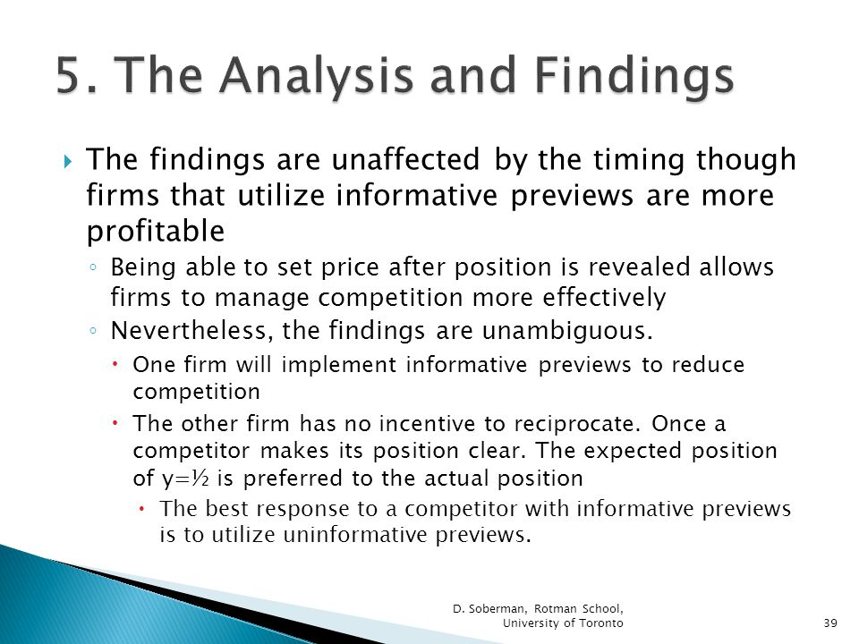 The findings are unaffected by the timing though firms that utilize informative previews are more profitable Being able to set price after position is revealed allows firms to manage competition more effectively Nevertheless, the findings are unambiguous.