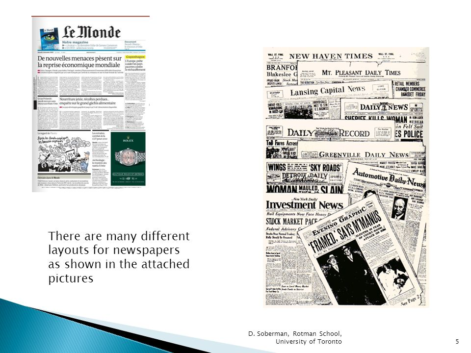 There are many different layouts for newspapers as shown in the attached pictures 5 D.