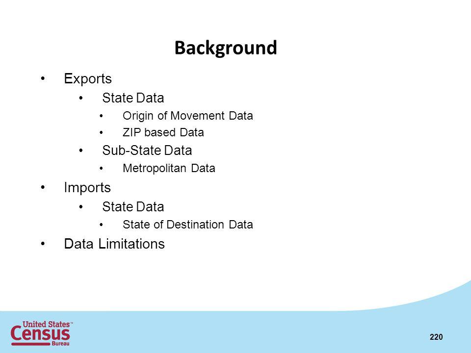 Exports State Data Origin of Movement Data ZIP based Data Sub-State Data Metropolitan Data Imports State Data State of Destination Data Data Limitatio