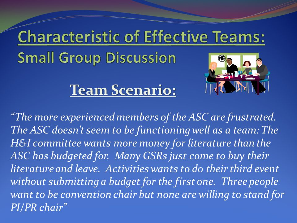 Team Scenario: The more experienced members of the ASC are frustrated.