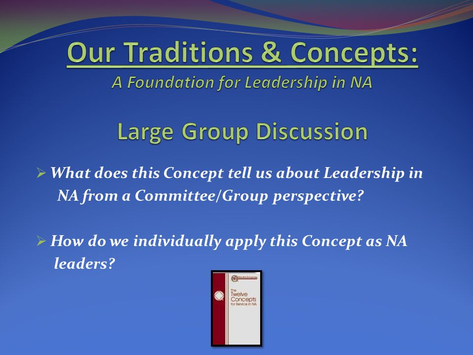What does this Concept tell us about Leadership in NA from a Committee/Group perspective.