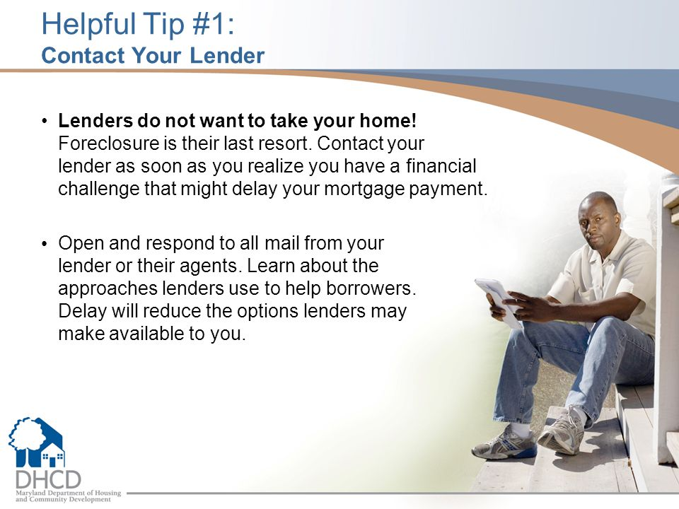 Tips for Dealing With Your Lender Possible Workout Plans Repayment Plan - Catch up by adding a portion of the past due amount to your monthly payments.