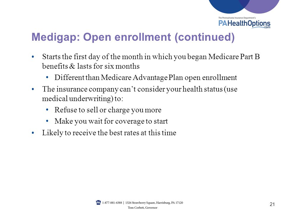 Starts the first day of the month in which you began Medicare Part B benefits & lasts for six months Different than Medicare Advantage Plan open enrol