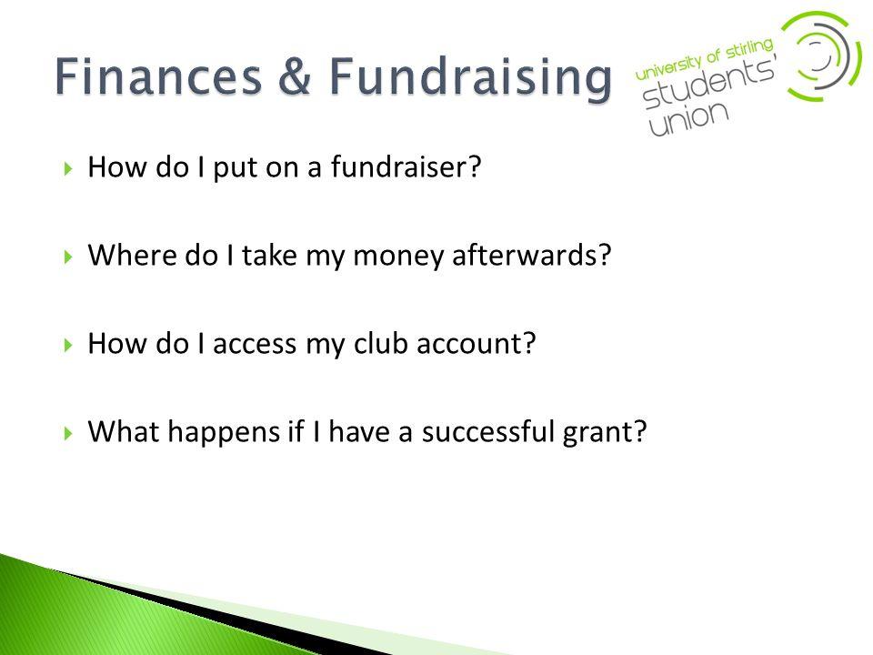 How do I put on a fundraiser. Where do I take my money afterwards.