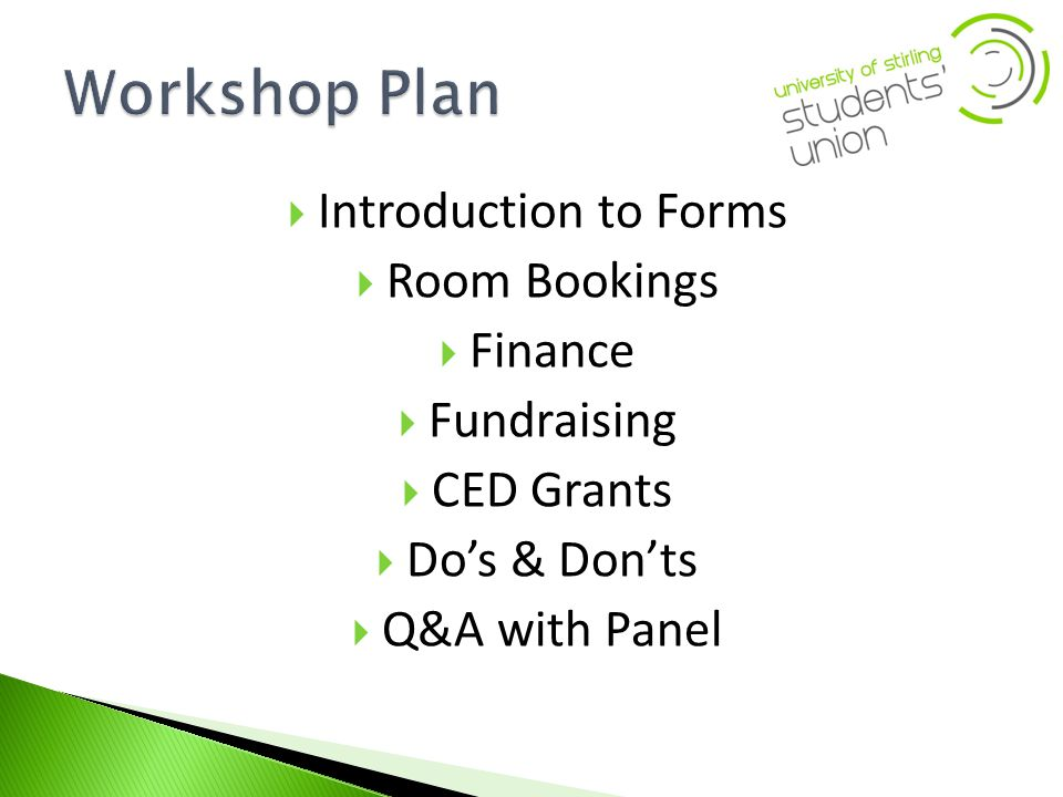 Introduction to Forms Room Bookings Finance Fundraising CED Grants Dos & Donts Q&A with Panel