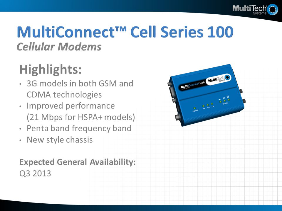 Highlights: 3G models in both GSM and CDMA technologies Improved performance (21 Mbps for HSPA+ models) Penta band frequency band New style chassis Ex