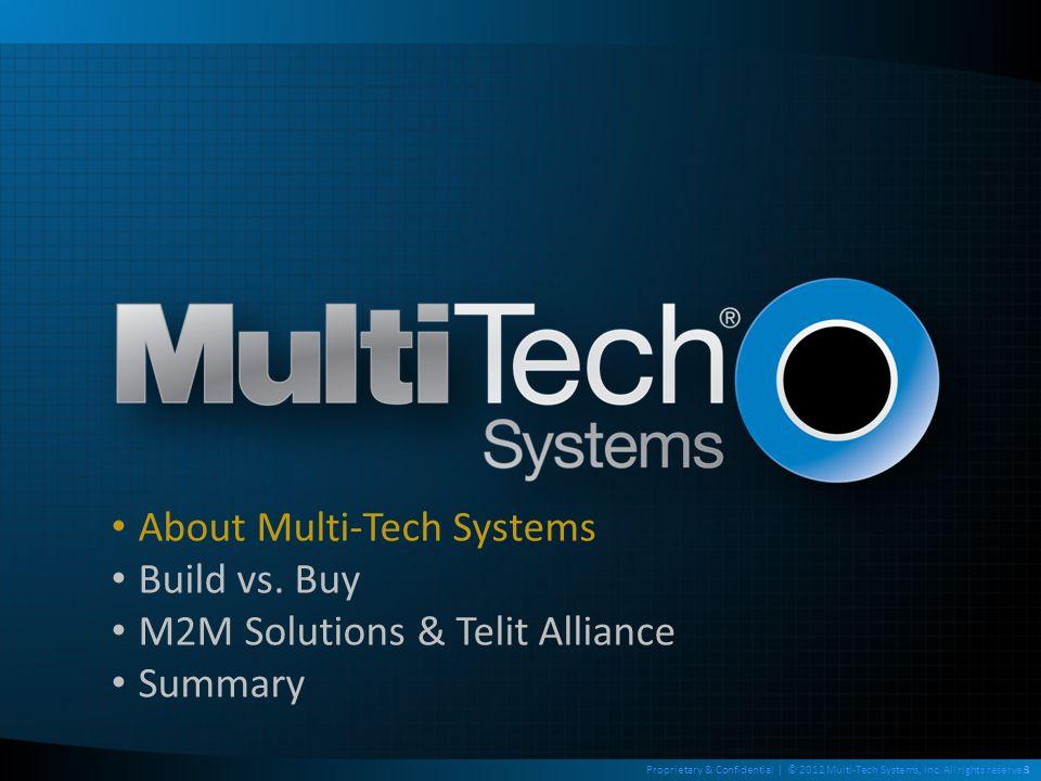 14Proprietary & Confidential | © 2012 Multi-Tech Systems, Inc.