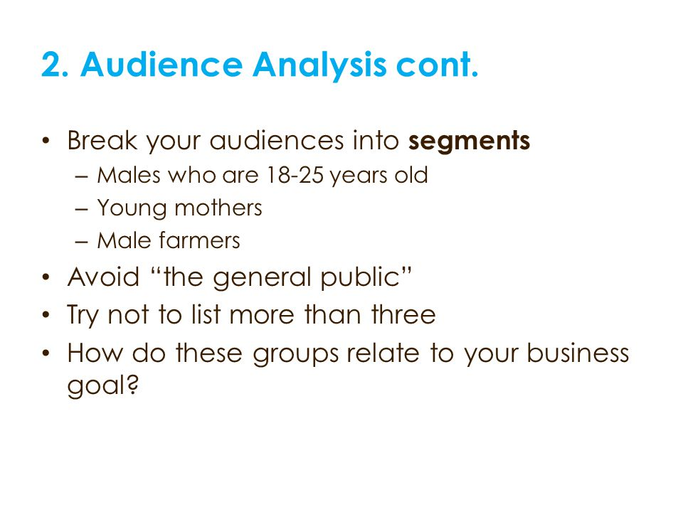 2. Audience Analysis cont.