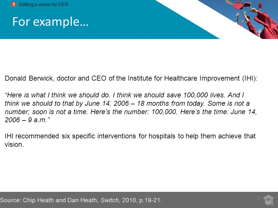 Donald Berwick, doctor and CEO of the Institute for Healthcare Improvement (IHI): Here is what I think we should do. I think we should save 100,000 li