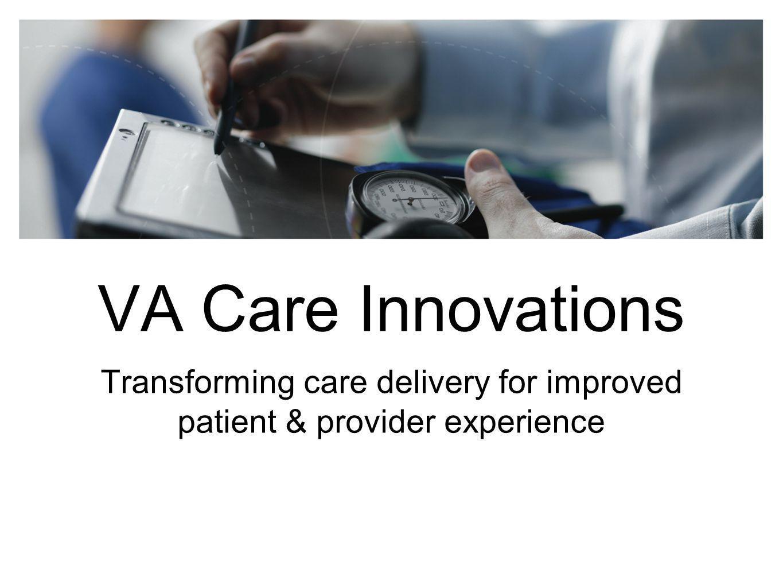 VA Overview 22 Million Veterans 8.75 Million VA Enrollees 6.2 Million Patients Treated