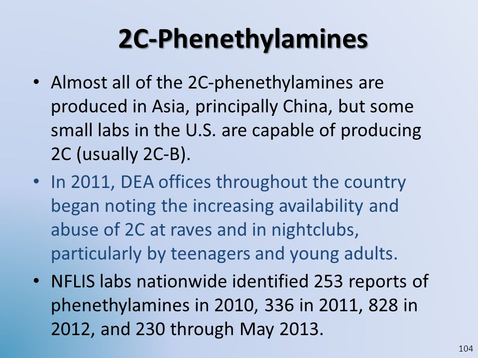 2C-Phenethylamines Almost all of the 2C-phenethylamines are produced in Asia, principally China, but some small labs in the U.S. are capable of produc