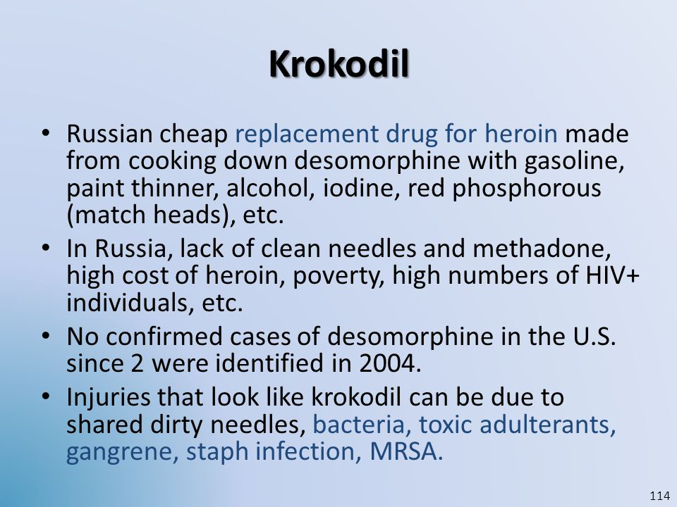 Krokodil Russian cheap replacement drug for heroin made from cooking down desomorphine with gasoline, paint thinner, alcohol, iodine, red phosphorous