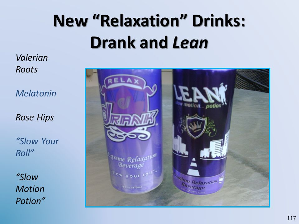 New Relaxation Drinks: Drank and Lean Valerian Roots Melatonin Rose Hips Slow Your Roll Slow Motion Potion 117