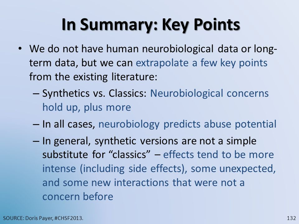 We do not have human neurobiological data or long- term data, but we can extrapolate a few key points from the existing literature: – Synthetics vs. C