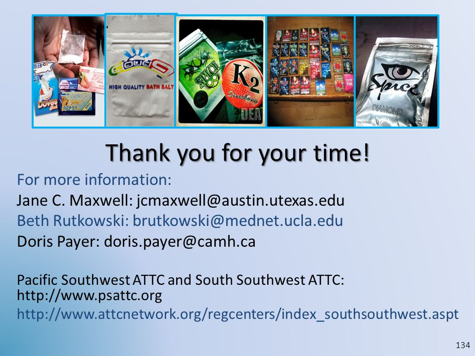Thank you for your time! For more information: Jane C. Maxwell: jcmaxwell@austin.utexas.edu Beth Rutkowski: brutkowski@mednet.ucla.edu Doris Payer: do