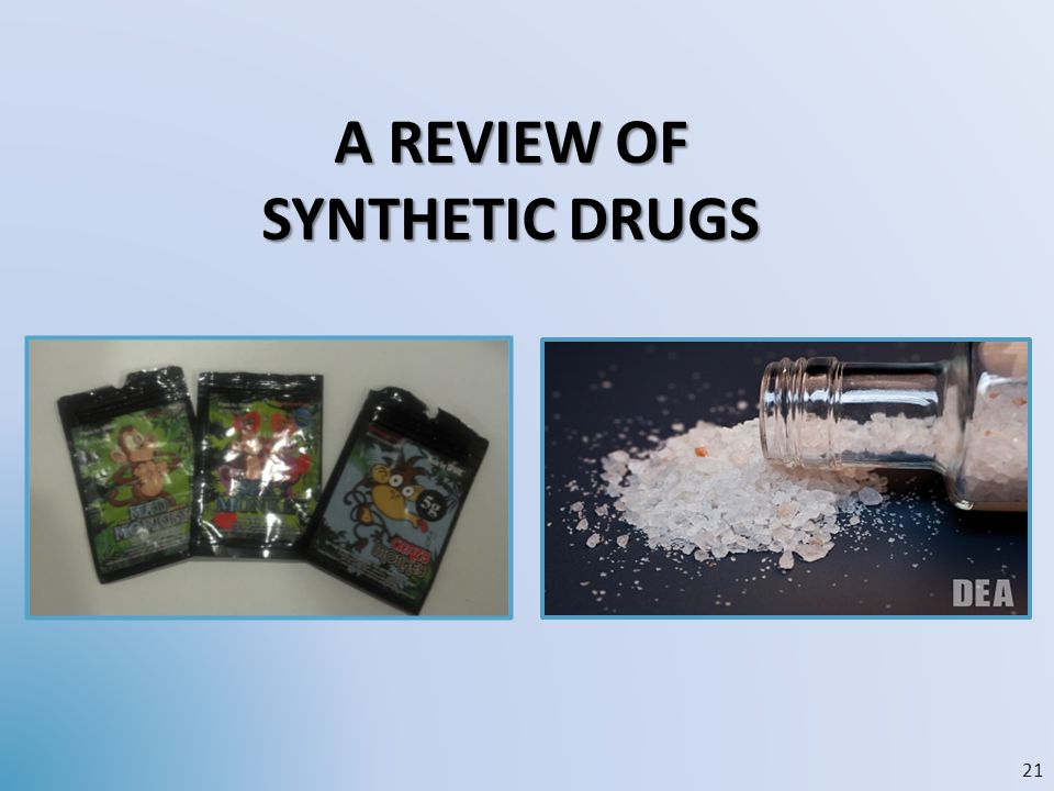 A REVIEW OF SYNTHETIC DRUGS 21