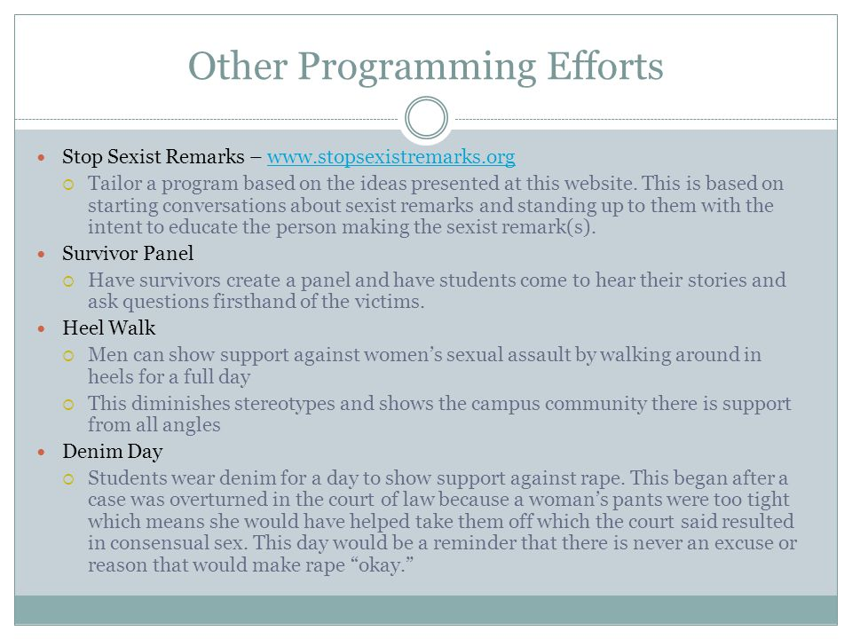 Other Programming Efforts Stop Sexist Remarks – www.stopsexistremarks.orgwww.stopsexistremarks.org Tailor a program based on the ideas presented at th