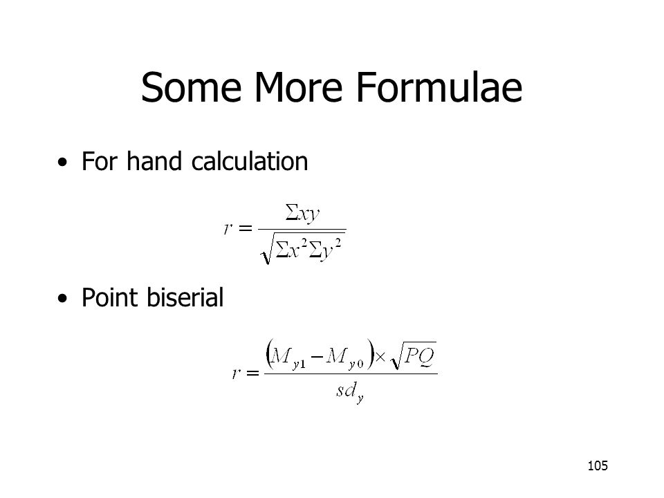 105 Some More Formulae For hand calculation Point biserial