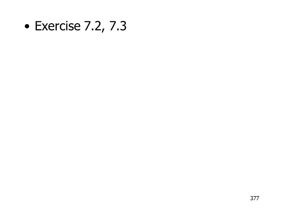377 Exercise 7.2, 7.3