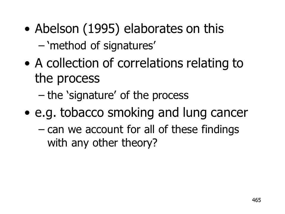465 Abelson (1995) elaborates on this –method of signatures A collection of correlations relating to the process –the signature of the process e.g. to