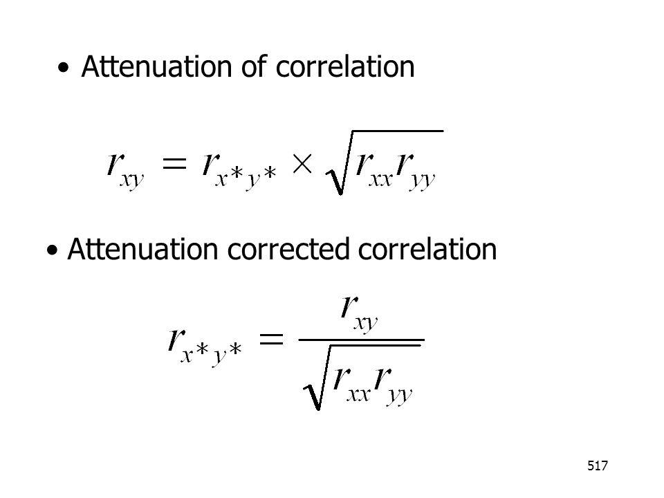 517 Attenuation of correlation Attenuation corrected correlation