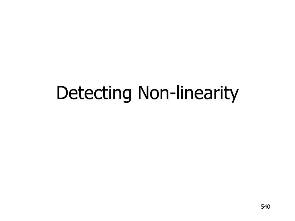 540 Detecting Non-linearity