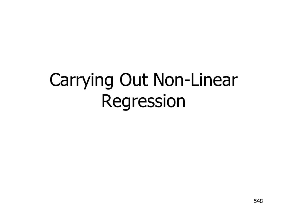 548 Carrying Out Non-Linear Regression