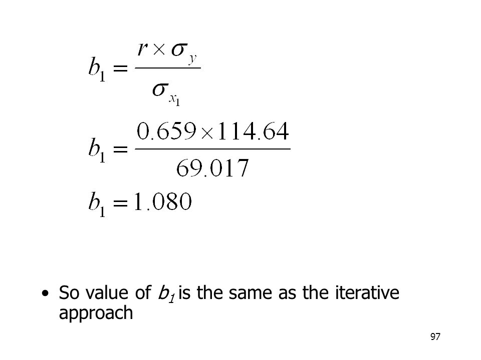 97 So value of b 1 is the same as the iterative approach