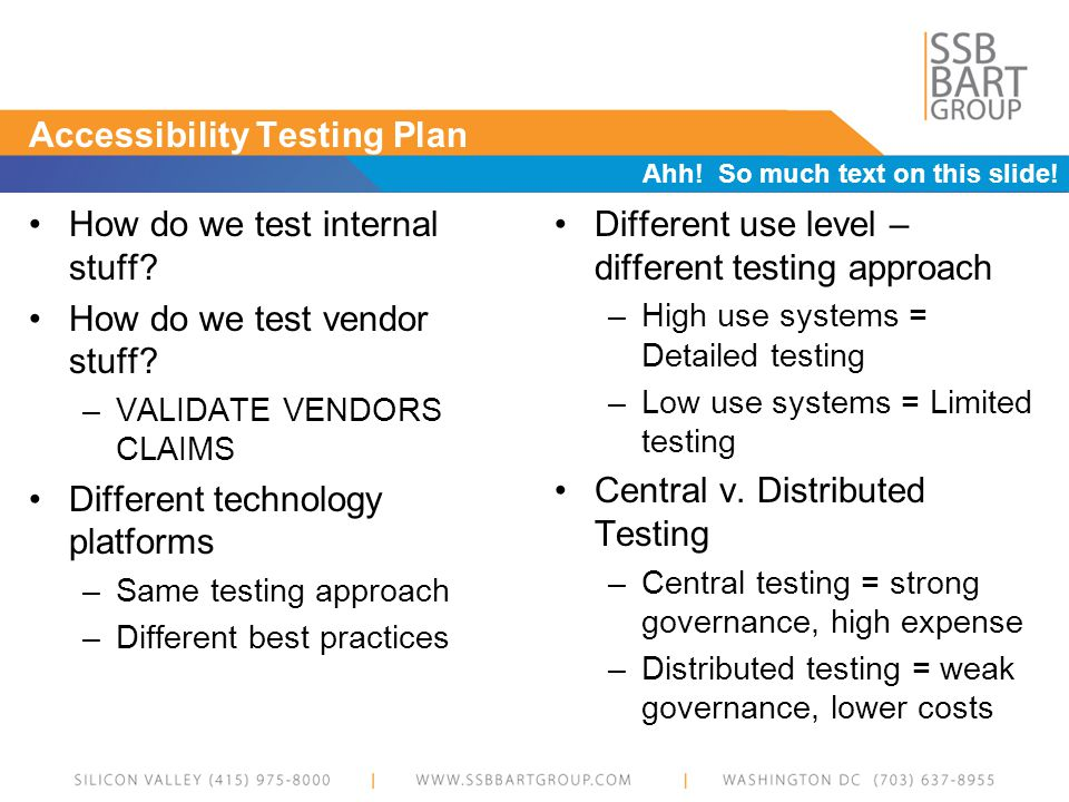 Accessibility Testing Plan Ahh. So much text on this slide.