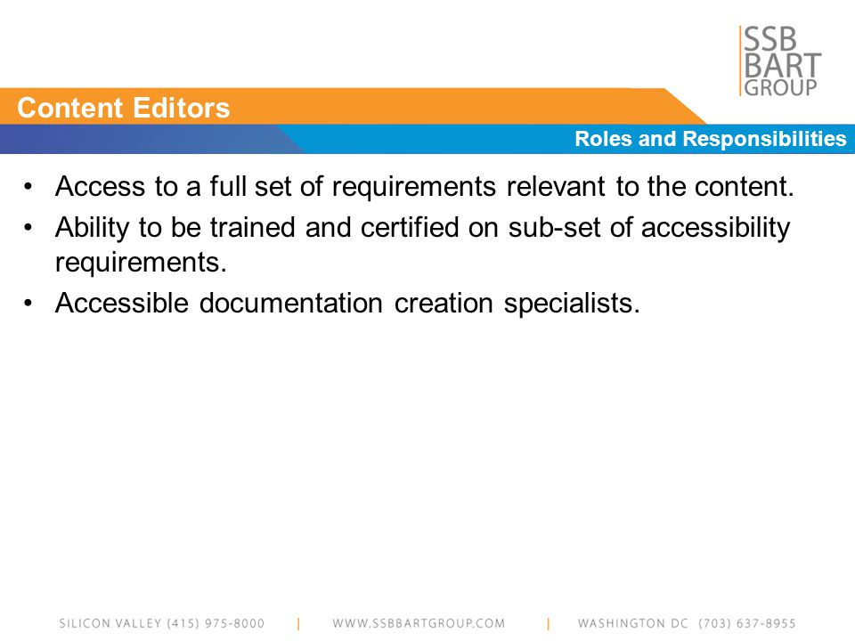 Content Editors Roles and Responsibilities Access to a full set of requirements relevant to the content.