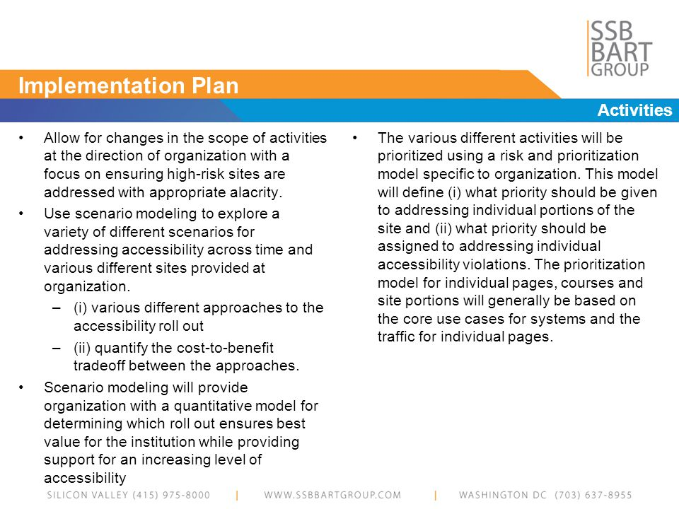 Implementation Plan Activities Allow for changes in the scope of activities at the direction of organization with a focus on ensuring high-risk sites are addressed with appropriate alacrity.