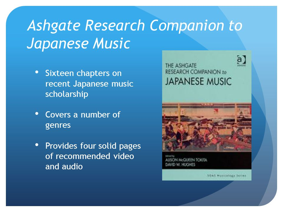 Ashgate Research Companion to Japanese Music Sixteen chapters on recent Japanese music scholarship Covers a number of genres Provides four solid pages