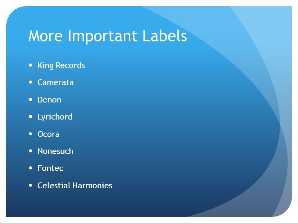 More Important Labels King Records Camerata Denon Lyrichord Ocora Nonesuch Fontec Celestial Harmonies
