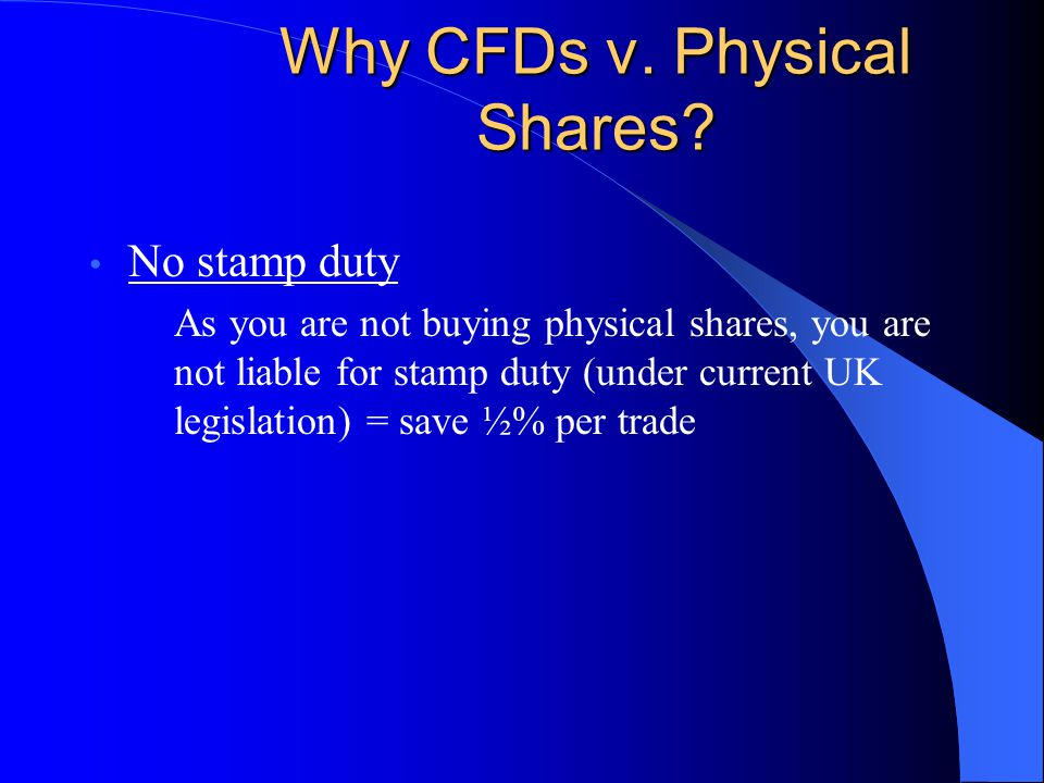Why CFDs v.Physical Shares.
