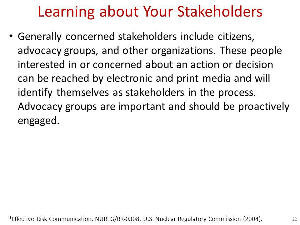 Learning about Your Stakeholders Media constitute a unique category of stakeholder.