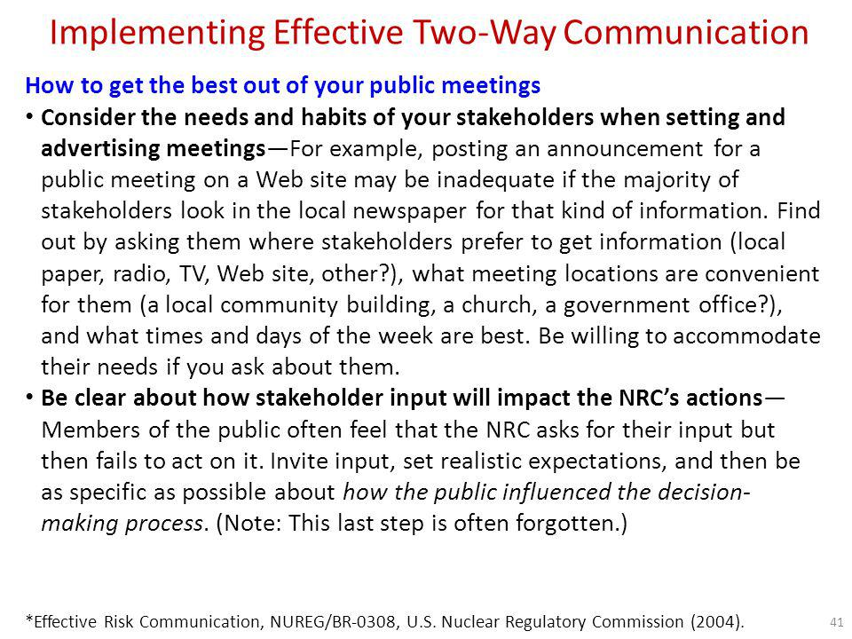 Implementing Effective Two-Way Communication How to get the best out of your public meetings Establish a clear point of contactDesignate a point of contact so that stakeholders can share their concerns.