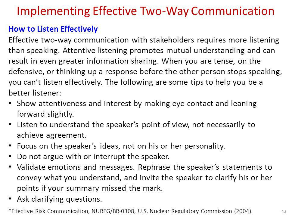 Implementing Effective Two-Way Communication How to get the best out of your public meetings Relax and be available at the end of a meetingThis is when many meaningful conversations take place.